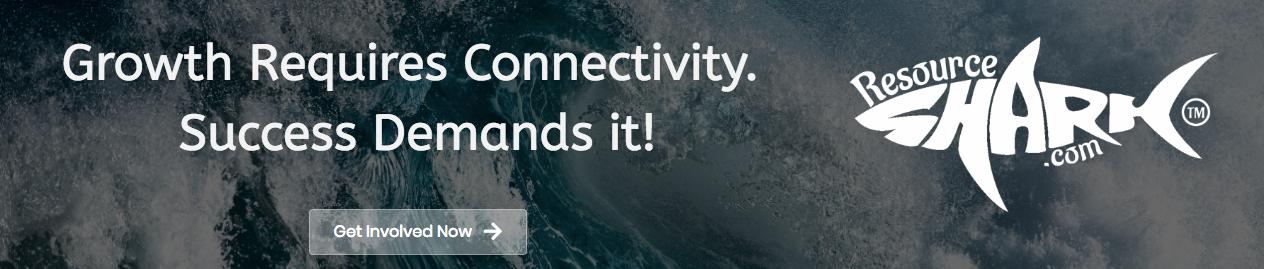 Growth requires connectivity. Success demands it!